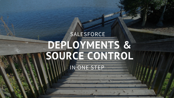 Deployments and Source Control for Salesforce in One Step Banner