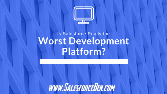 is salesroce really the worst development platform?