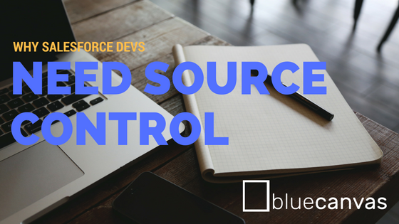 Why Salesforce needs source control.