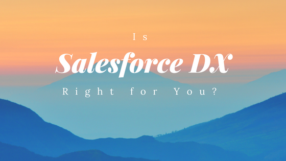 Is Salesforce DX right for you banner