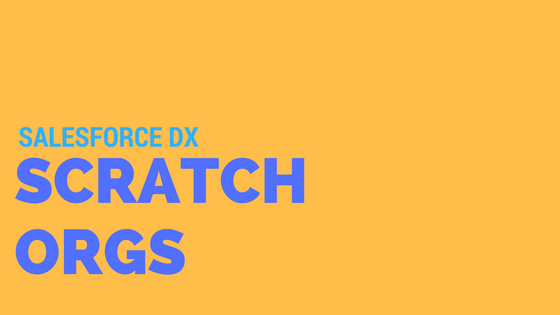salesforce dx scratch orgs