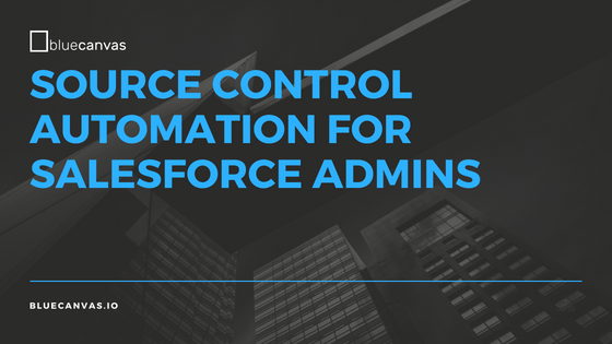 Source Control Automation for Salesforce