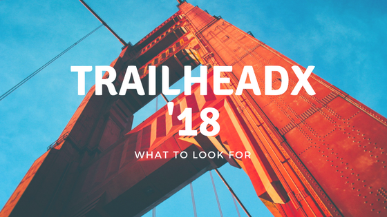 What to look for at TrailheaDX '18